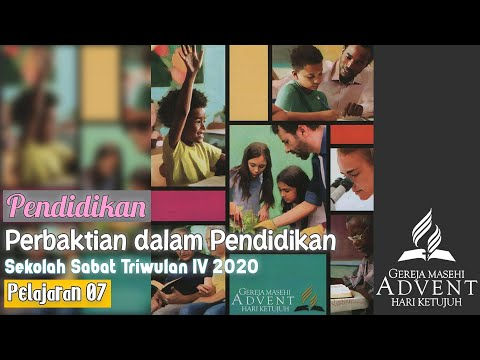 Sekolah Sabat Triwulan 4 2020 Pelajaran 7 Perbaktian Dalam Pendidikan (ASI)