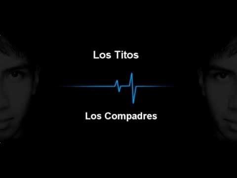 Los Titos - Maria Cristina, Tu Amante, Ingrata, Computadora, Los Compadritos