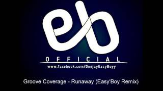 Groove Coverage - Runaway (Easy'Boy Remix)