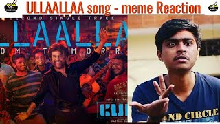 Ullaallaa song | Petta | meme Reaction | Friday Friedrice