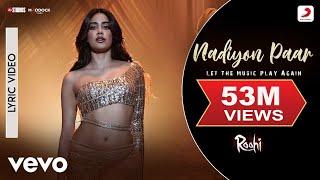 Nadiyon Paar - Official Lyric Video-Roohi|Janhvi Kapoor|Sachin-Jigar|Shamur|Rashmeet K