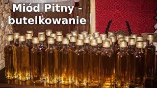 Miód Pitny - Trójniak - butelkowanie