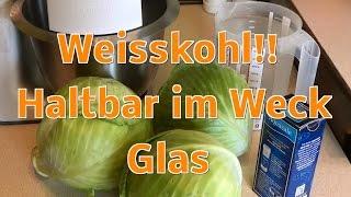 Weißkohl einwecken! Haltbar im Weck Glas! Mal kein Sauerkraut!!