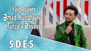 5də5 - Faiq Ağayev, Əhməd Mustafayev, Tünzalə Əliyeva (ELÇİLİK)  27.10.2017