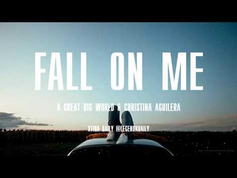 A Great Big World & Christina Aguilera - Fall On Me With LYRICS
