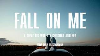 A Great Big World & Christina Aguilera - Fall On Me with LYRICS