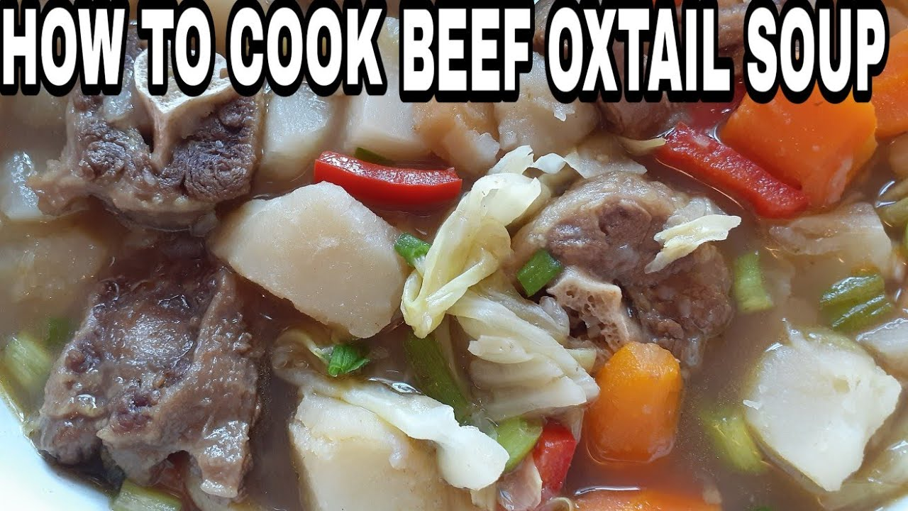HOW TO COOK BEEF OXTAIL SOUP? FILIPINO STYLE SIMPLE BEEF ...