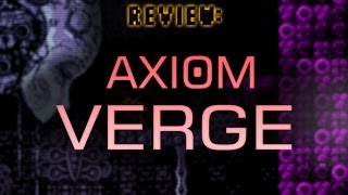 Review: Axiom Verge (Video Game Video Review)