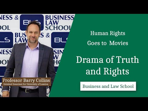 Human Rights, Cinema and Drama of Truth and Rights by Prof. Barry Collins I Business and Law School