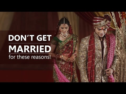 Dont get married for these reasons