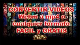 Convertir vídeos  webm a mp4 o cualquier formato  re fácil y gratis