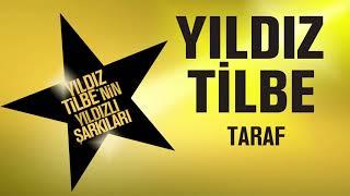 Yıldız Tilbe - Taraf (Yıldız Tilbe'nin Yıldızlı Şarkıları)