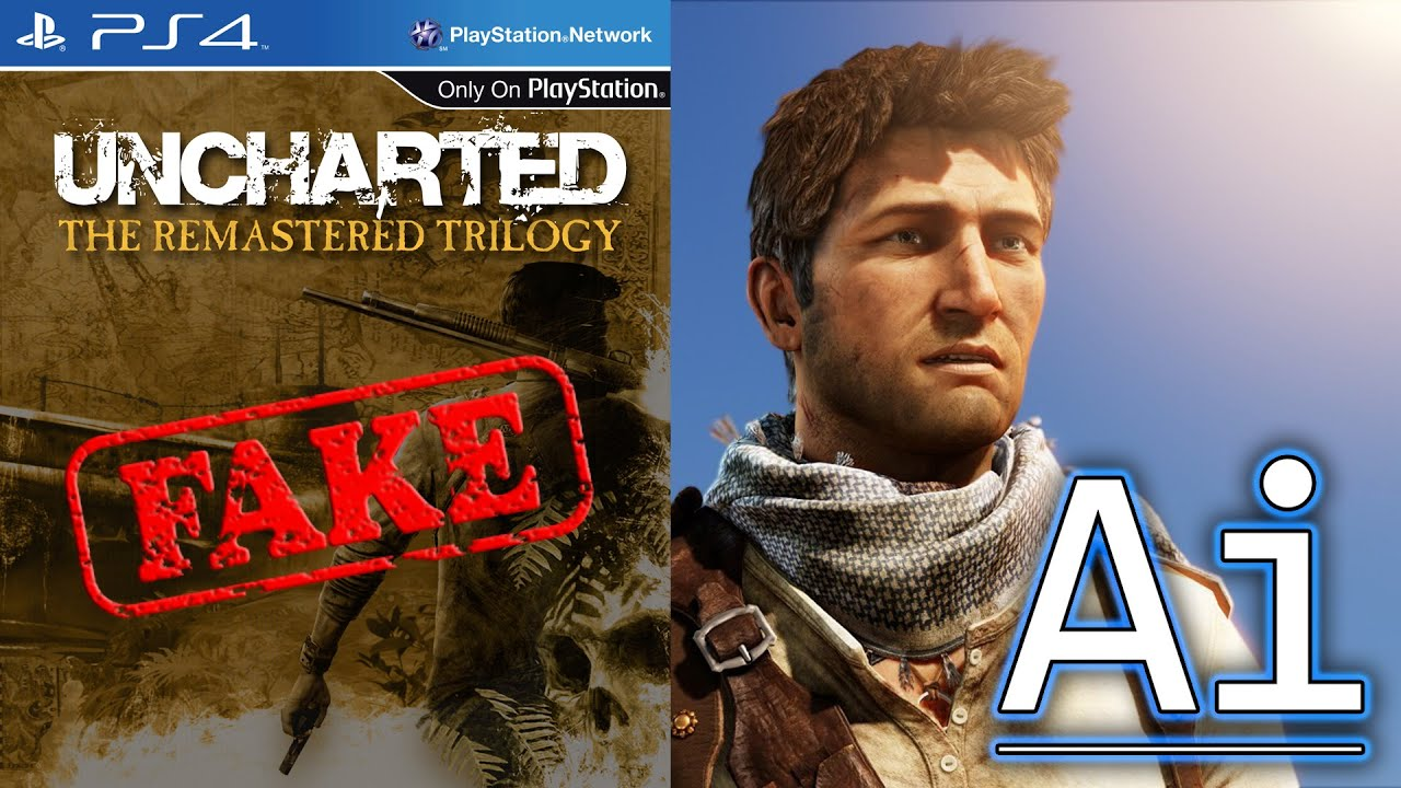 Uncharted Trilogy On PS4 Is Fake