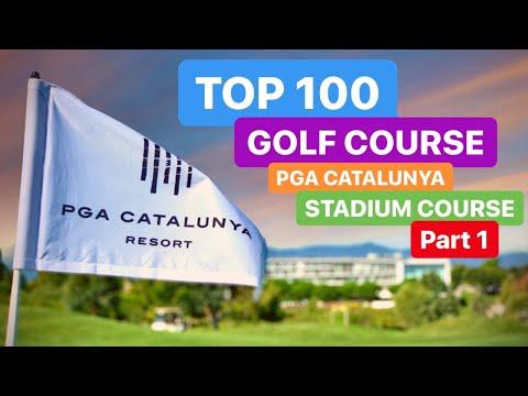TOP 100 GOLF COURSE PGA CATALUNYA STADIUM COURSE PART 1