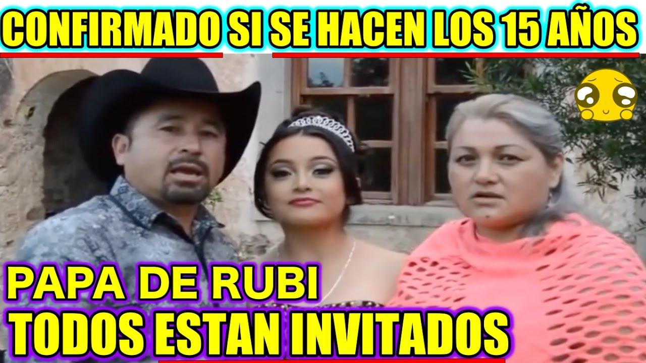 PAPA de RUBI CONFIRMA los XV AÑOS DE RUBI TODOS INVITADOS