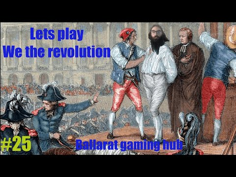 can i survive the revolution #25 Lets play we the revolution  