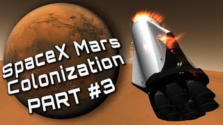 Mars Colonization E03 - Landing on Mars Surface (SpaceX ITS in KSP)