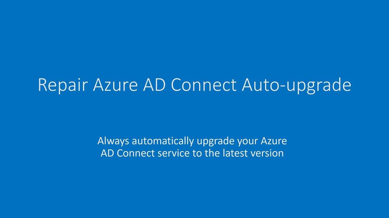 Repair auto-upgrade for Azure AD Connect