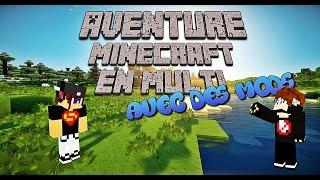 Minecraft - Aventure suivie Multijoueur Modée - Episode 1 : Le début d