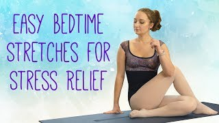 Simple Stretches to Relieve Stress & Anxiety with Kristin ♥ Bedtime Stretch Routine for Beginners