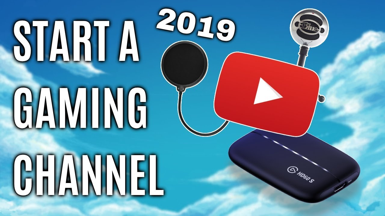 How to Start a Gaming Channel in 2019