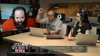 GTX 1070 Ti review, Xbox One X vs PC, Ryzen mobile and more | The Full Nerd Ep 34