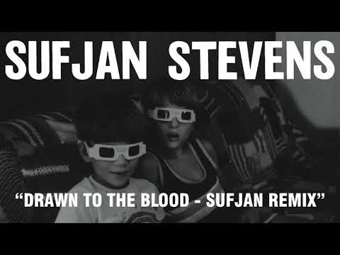 Sufjan Stevens - Drawn to the Blood - Sufjan Remix (Official Audio)