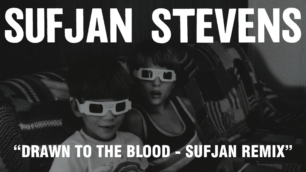 sufjan-stevens-drawn-to-the-blood-sufjan-remix-official-audio-asthmatic-kitty-records