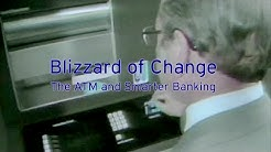 Blizzard of Change:  The ATM and Smart Banking