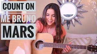 Count On Me Bruno Mars Guitar Tutorial Picking Strumming