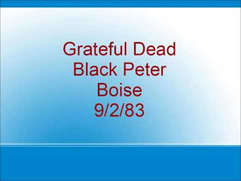 Grateful Dead - Black Peter - Boise - 9/2/83