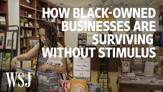 How Black-Owned Businesses Are Surviving Without Stimulus | WSJ