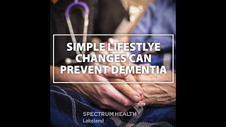 Check-up: simple lifestyle changes can prevent dementia (alexander hinckley, do)