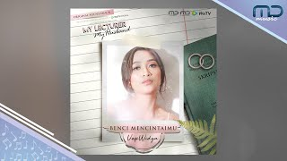 OST My Lecturer My Husband | Benci Mencintaimu - UAP Widya (Official Audio)