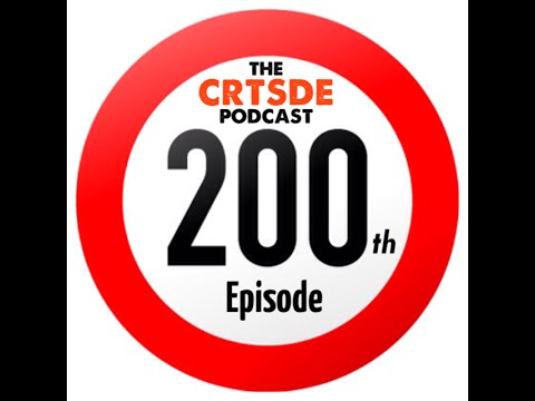The CRTSDE Podcast Ep.200 Two Hundred Shows