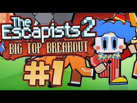 The Escapists 2 - Part 67 - BIG TOP BREAKOUT (New DLC!)