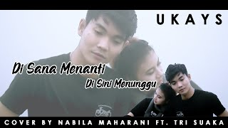 Download Mp3 Disana Menanti Disini Menunggu - Ukays  Lirik  Cover By Nabila Maharani Ft. Tri