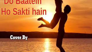 Download Do Baatein Ho sakti gain (Cover By ARUN VERMA) MP3 song and Music Video