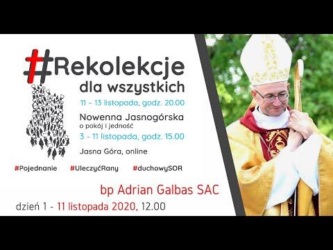 Rekolekcje dla wszystkich - Dzień 1 - Konferencja - bp Adrian Galbas SAC (11.11.2020)
