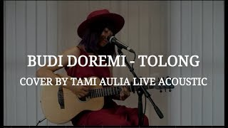 Budi Doremi - Tolong Cover By Tami Aulia Live Acoustic