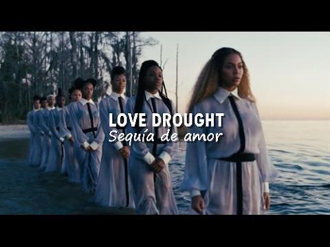 Beyoncé - Love Drought (Español) Pt. 1
