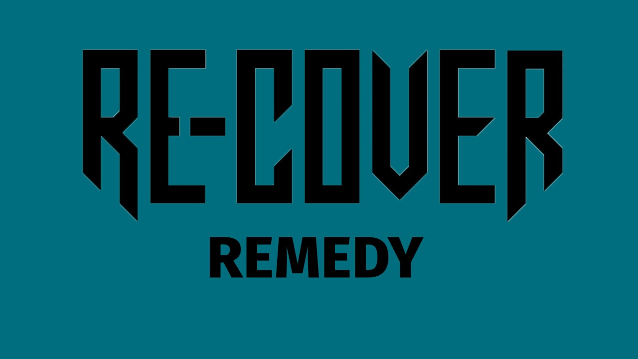 Remedy (Re-Cover Version)