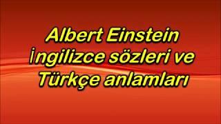 Albert Einstein İngilizce sözleri ve Türkçe anlamları