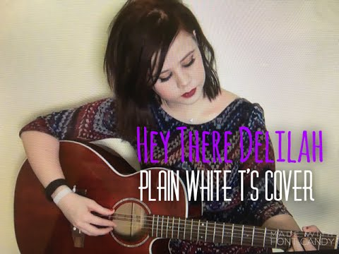 Hey There Delilah – Plain White T's (Alicia Marie Cowl)