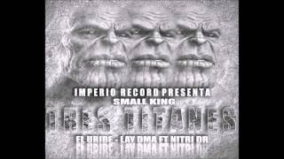 (Tres Titanes) Nitri dR Ft Uribe - Lay Dma & Small King