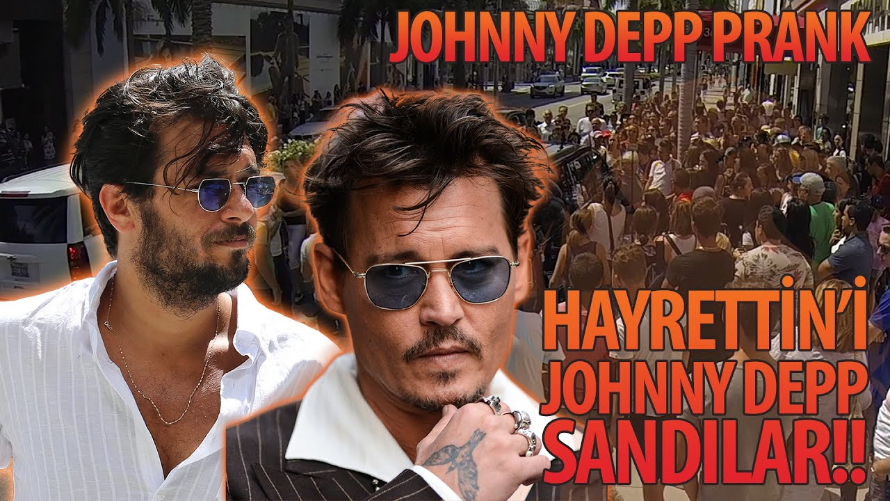 Hayrettin'i Johnny Depp Sandılar!