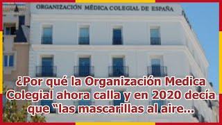 """¿Por qué la Organización Medica Colegial ahora calla y en 2020 decía que """"las mascarillas al aire..."""