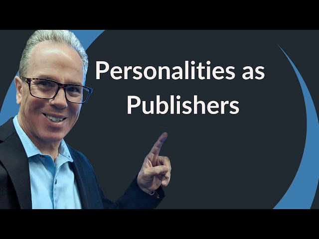 Personalities as Publishers