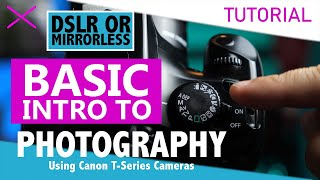 Canon T3 Basic Camera Tutorial for Photography