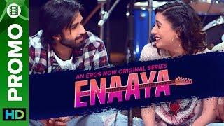 Enaaya - Promo | An Eros Now Original Series | All Episodes Streaming Now